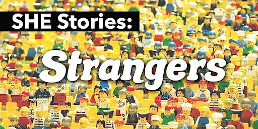 SHE Stories: Strangers