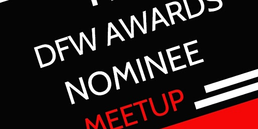 The DFW AWARDS Nominee Meet Up