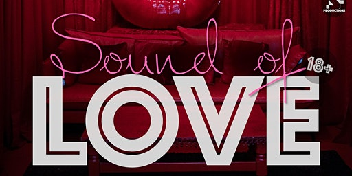 SOUND OF LOVE Valentines day party of the year!!