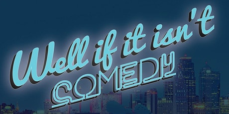 Well If It Isn't Comedy: Showcase! tickets