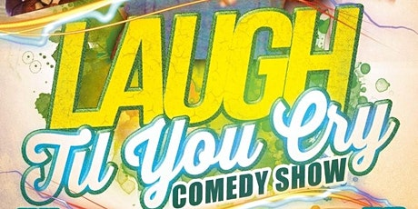 Laugh 'til You Cry Comedy Show tickets