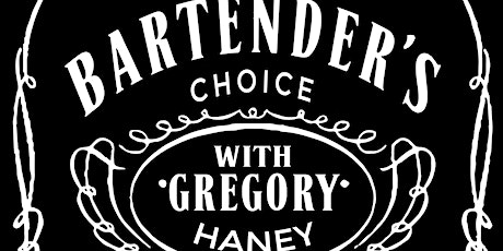 BARTENDER'S CHOICE with Gregory Haney tickets