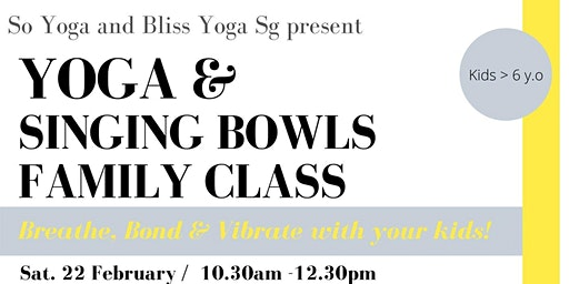 Yoga & Singing Bowls Family Class