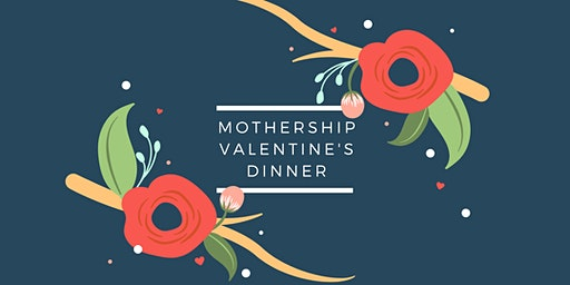 Mothership Valentine's Dinner