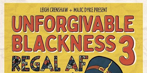 Unforgivable Blackness 3: Regal AF