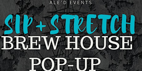 BREW HOUSE Pop-Up SIP + STRETCH @ Outcast Brewing tickets