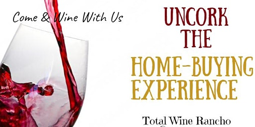 Uncork the Home-Buying Experience