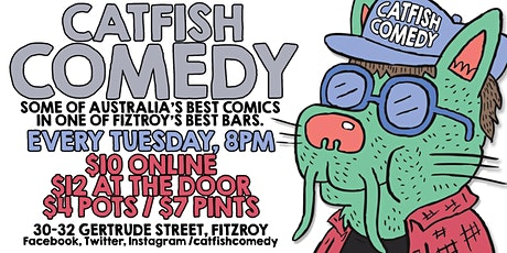 Catfish Comedy - Every Tuesday! tickets