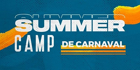 Summer Camp de Carnaval tickets