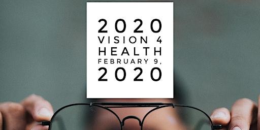 2020 Vision 4 Health