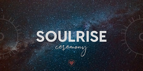 SOULRISE Ceremony tickets