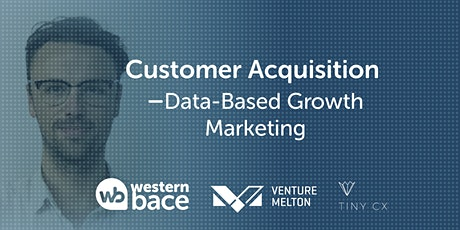 Customer Acquisition - Data-Based Growth Marketing tickets
