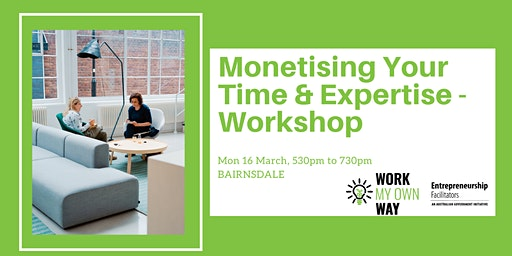Monetising Your Time and Expertise Workshop