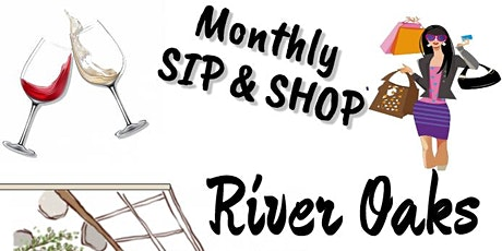 Monthly Sip & Shop in River Oaks tickets