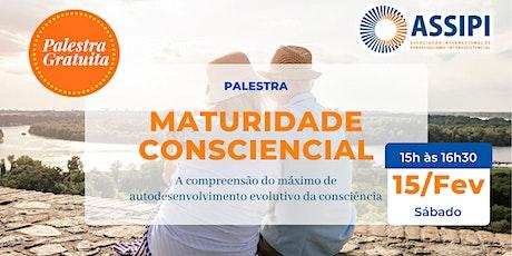 Palestra Maturidade Consciencial ingressos