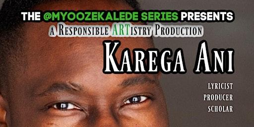 The Myoozekalede (Musicality) Series ft. Karega Ani