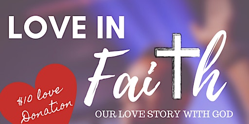 LOVE IN FAITH: Our Love Story to God