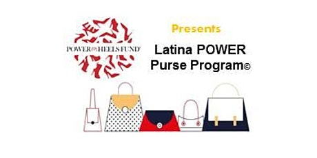 POWER On Heels Fund, Inc. - Latina POWER Purse Program tickets