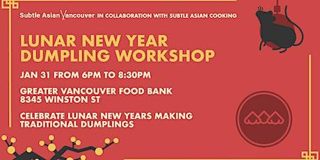 [SUBTLE ASIAN VANCOUVER] Lunar New Year Dumpling Workshop tickets