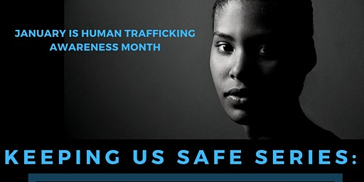 Keeping Us Safe Series2:  Conversation About Safety and Human Trafficking