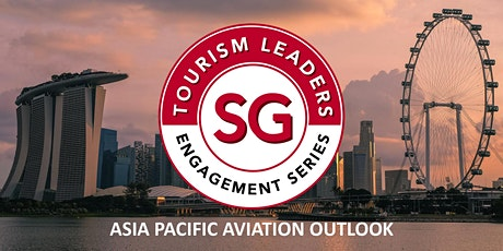 SG Tourism Leaders Engagement Series 2020 Asia Pacific Aviation Outlook tickets