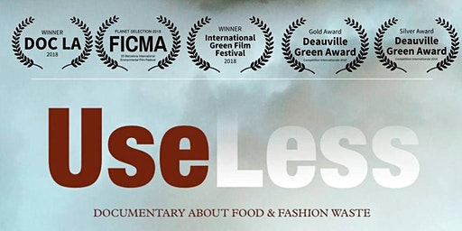 UseLess: A Documentary on Food & Fashion Waste (March 7 @Pickwick Theatre)