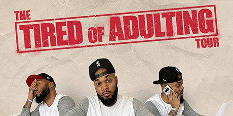 TIRED OF ADULTING TOUR  comedy event tickets