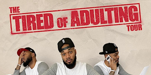 TIRED OF ADULTING TOUR  comedy event
