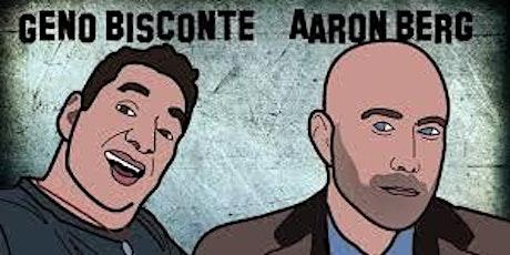Geno Bisconte & Aaron Berg Live Stand Up Comedy tickets
