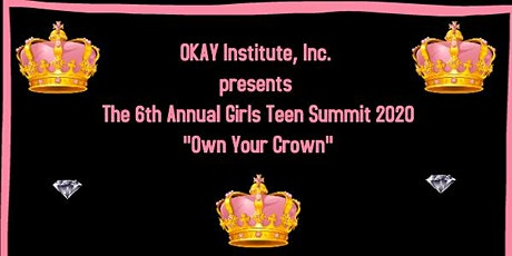 6th Annual Girls Teen Summit 2020-Own Your Crown tickets