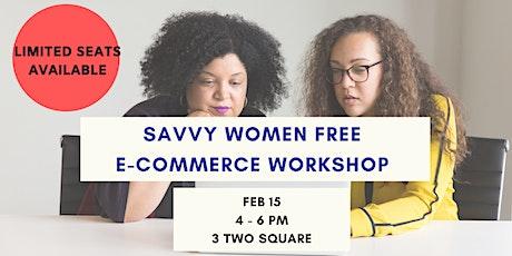 Savvy Women Free E-Commerce Workshop tickets