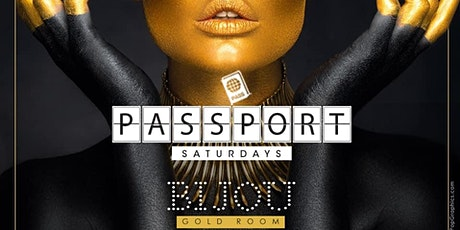 PASSPORT SATURDAYS | BIJOU[Gold Room]10p-2a tickets