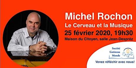 Conférence de Michel Rochon: le cerveau et la musique billets