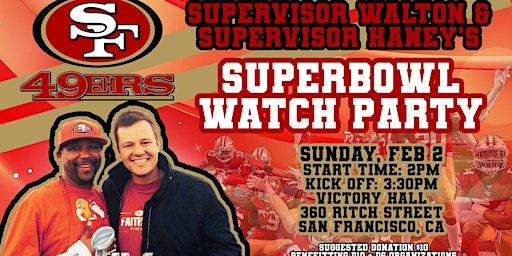Supervisor Walton and Haney's Super Bowl Watch Party!