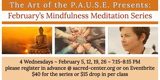 Art of the P.A.U.S.E. Mindfulness Meditation Series with Kim Fuller