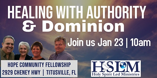 Healing with Authority and Dominion - Titusville, FL