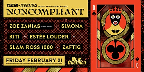 CONTROL x DOOM GEN presents Noncompliant (USA) + Zanias (BERLIN) + more tickets