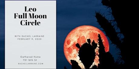 Full Moon Circle in Leo Feb 9, 2020 tickets