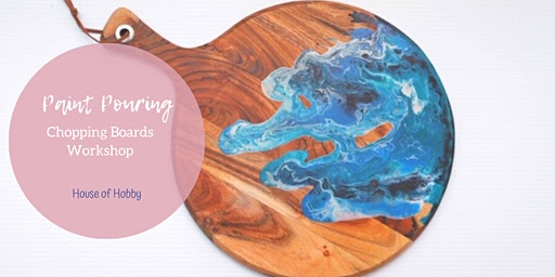 Paint Pouring - Chopping Boards Workshop