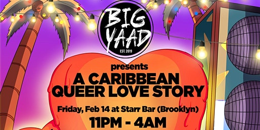 BIG YAAD presents: A CARIBBEAN QUEER LOVE STORY