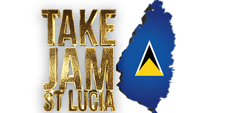 TAKE JAM ST LUCIA (JUSS JAM) tickets