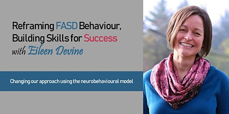 Reframing FASD Behaviour, Building Skills for Success  with Eileen Devine tickets