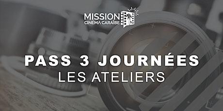 Pass 3 journées : les ateliers de la Mission Cinéma Caraïbe billets