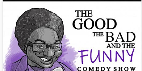 The Good, The Bad, & The Funny Comedy  Showcase tickets
