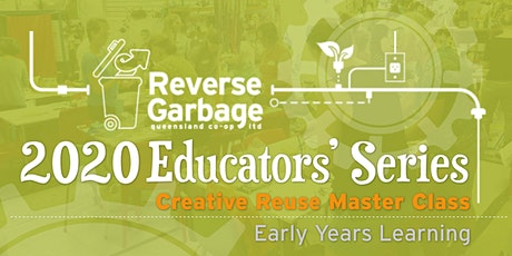 Creative Reuse Master Class for EYLF Educators tickets