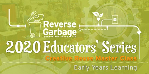 Creative Reuse Master Class for EYLF Educators