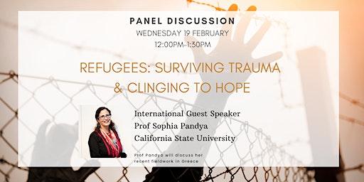 Refugees: Surviving trauma  & clinging to hope