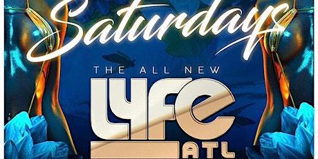 Atlanta's #1 Saturday Party |LYFE ATL (DESTINATION SATURDAYS) RSVP + TABLES tickets
