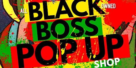 Black Boss Pop Up Shop  tickets