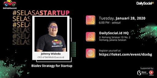 #SelasaStartup Bizdev Strategy for Startup